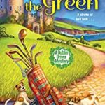 [PDF] [EPUB] Death on the Green (The Dublin Driver Mysteries #2) Download