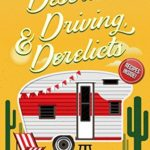 [PDF] [EPUB] Deserts, Driving, and Derelicts (A Camper and Criminals Cozy #2) Download