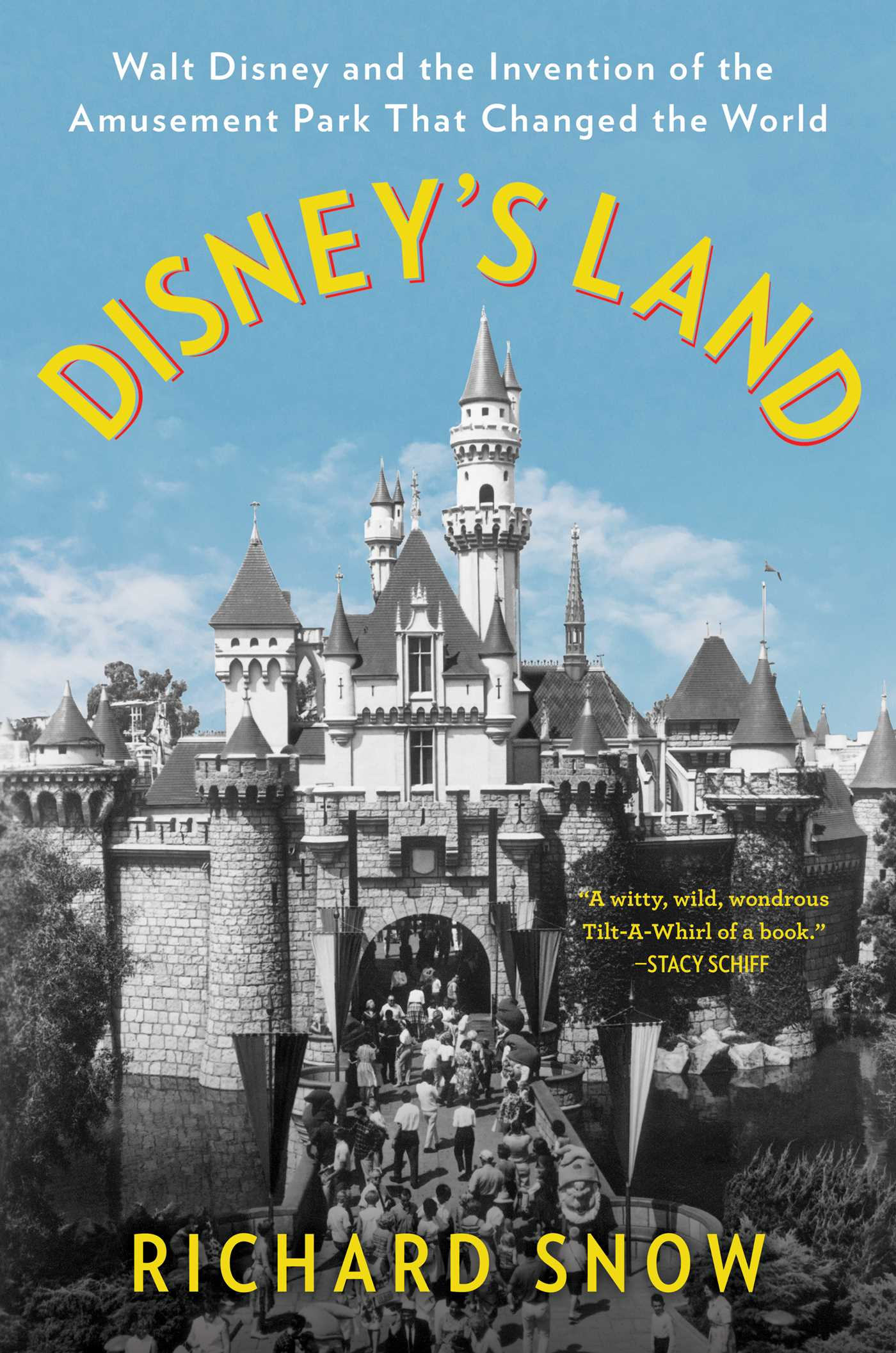 [PDF] [EPUB] Disney's Land: Walt Disney and the Invention of the Amusement Park That Changed the World Download by Richard Snow