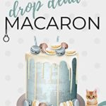 [PDF] [EPUB] Drop Dead Macaron: A small town cozy mystery (Diana Blaise Mysteries Book 1) Download