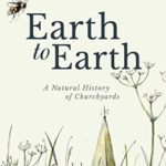 [PDF] [EPUB] Earth to Earth: A Natural History of Churchyards Download