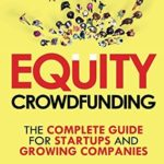 [PDF] [EPUB] Equity Crowdfunding: The Complete Guide For Startups And Growing Companies Download