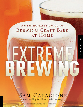 [PDF] [EPUB] Extreme Brewing: An Enthusiast's Guide to Brewing Craft Beer at Home Download by Sam Calagione