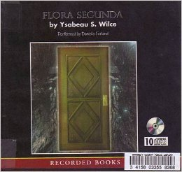[PDF] [EPUB] Flora Segunda: Being the Magickal Mishaps of a Girl of Spirit, Her Glass-Gazing Sidekick, 2 Ominous Butlers (One Blue), a House with Eleven Thousand Rooms, and a Red Dog Download by Ysabeau S. Wilce