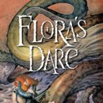 [PDF] [EPUB] Flora's Dare: How a Girl of Spirit Gambles All to Expand Her Vocabulary, Confront a Bouncing Boy Terror, and Try to Save Califa from a Shaky Doom (Despite Being Confined to Her Room) Download