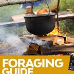 [PDF] [EPUB] Foraging Guide: Preparing Flavorful foods from specific parts of Edible Wild Plants Download