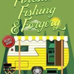 [PDF] [EPUB] Forests, Fishing, and Forgery (A Camper and Criminals Cozy Mystery #3) Download