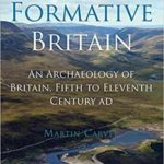 [PDF] [EPUB] Formative Britain: An Archaeology of Britain, Fifth to Eleventh Century AD Download