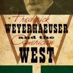 [PDF] [EPUB] Frederick Weyerhaeuser and the American West Download
