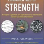 [PDF] [EPUB] Fundamentals of Strength: Principles, Experiment, and Applications of an Internal State Variable Constitutive Formulation Download