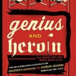 [PDF] [EPUB] Genius and Heroin: The Illustrated Catalogue of Creativity, Obsession, and Reckless Abandon Through the Ages Download