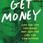 [PDF] [EPUB] Get Money: Live the Life You Want, Not Just the Life You Can Afford Download