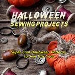 [PDF] [EPUB] Halloween Sewing Projects: Super Cool Halloween Patterns to Sew This Year: Amazing Halloween Sewing Projects and Ideas Book Download