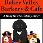 [PDF] [EPUB] Halloween at the Baker Valley Barkery and Cafe: A Nosy Newfie Holiday Short (Nosy Newfie Holiday Shorts Book 1) Download