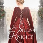 [PDF] [EPUB] Her Silent Knight  (Belles of Christmas: Frost Fair #1) Download