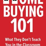 [PDF] [EPUB] Home Buying 101: What They Don't Teach You in the Classroom Download