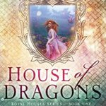 [PDF] [EPUB] House of Dragons (Royal Houses Book 1) Download