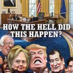 [PDF] [EPUB] How the Hell Did This Happen?: The Election of 2016 Download
