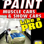 [PDF] [EPUB] How to Paint Muscle Cars and Show Cars Like a Pro Download