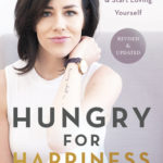 [PDF] [EPUB] Hungry for Happiness, Revised and Updated: Stop Emotional Eating and Start Loving Yourself Download