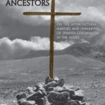 [PDF] [EPUB] Invaders as Ancestors: On the Intercultural Making and Unmaking of Spanish Colonialism in the Andes Download