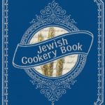 [PDF] [EPUB] Jewish Cookery Book: On Principles of Economy Download