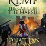 [PDF] [EPUB] Kemp: The Castle in the Marsh (Arrows of Albion Book 3) Download