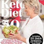 [PDF] [EPUB] Keto Diet after 50: How Ketogenic Can Help Over-50 Men and Women to Reset Metabolism, Lose Weight, Reverse Diseases, and Boost Energy. Including 20 Quick, Inexpensive, and Delicious Low-Carb Recipes Download