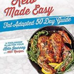 [PDF] [EPUB] Keto Made Easy: Fat Adapted 50 Day Guide Download