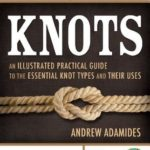 [PDF] [EPUB] Knots: An Illustrated Practical Guide to the Essential Knot Types and Their Uses Download