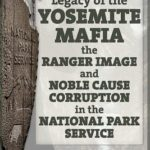 [PDF] [EPUB] Legacy of the Yosemite Mafia: The Ranger Image and Noble Cause Corruption in the National Park Service Download