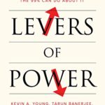 [PDF] [EPUB] Levers of Power: How the 1% Rules and What the 99% Can Do About It Download