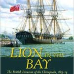 [PDF] [EPUB] Lion in the Bay: The British Invasion of the Chesapeake, 1813-14 Download