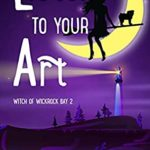 [PDF] [EPUB] Listen to Your Art (Witch of Wickrock Bay #2) Download
