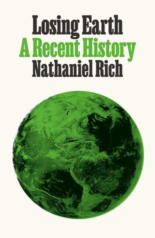 [PDF] [EPUB] Losing Earth: A Recent History Download by Nathaniel Rich