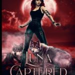 [PDF] [EPUB] Luna Captured: Book 2 of the Luna Rising Series (A Paranormal Shifter Romance Series) Download