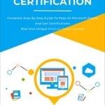 [PDF] [EPUB] MICROSOFT CERTIFICATION: Complete step by step guide to pass all Microsoft Exams and get certifications real and unique practice tests included Download