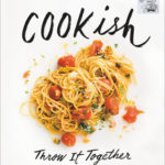 [PDF] [EPUB] Milk Street: Cookish: Throw It Together: Big Flavors. Simple Techniques. 200 Ways to Reinvent Dinner. Download