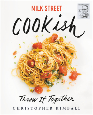 [PDF] [EPUB] Milk Street: Cookish: Throw It Together: Big Flavors. Simple Techniques. 200 Ways to Reinvent Dinner. Download by Christopher Kimball