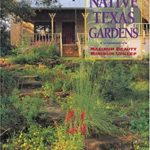 [PDF] [EPUB] Native Texas Gardens: Maximum Beauty, Minimum Upkeep Download
