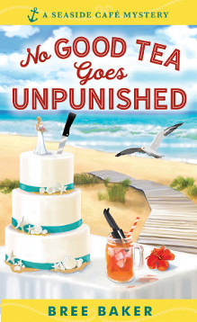 [PDF] [EPUB] No Good Tea Goes Unpunished (Seaside Café Mystery, #2) Download by Bree Baker