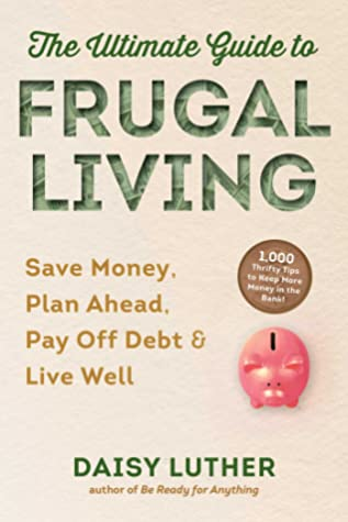 [PDF] [EPUB] Not Your Mother's Guide to Frugal Living: How to Live Large on a Tiny Budget Download by Daisy Luther