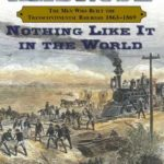 [PDF] [EPUB] Nothing Like it in the World: The Men Who Built the Transcontinental Railroad 1863-69 Download