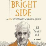 [PDF] [EPUB] On the Bright Side: The New Secret Diary of Hendrik Groen, 85 Years Old Download