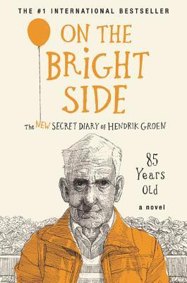 [PDF] [EPUB] On the Bright Side: The New Secret Diary of Hendrik Groen, 85 Years Old Download by Hendrik Groen