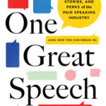 [PDF] [EPUB] One Great Speech: Secrets, Stories, and Perks of the Paid Speaking Industry (and How You Can Break In) Download