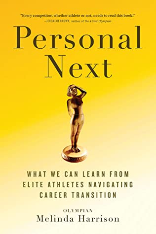 [PDF] [EPUB] Personal Next: What We Can Learn From Elite Athletes Navigating Career Transition Download by Melinda Harrison
