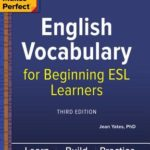 [PDF] [EPUB] Practice Makes Perfect: English Vocabulary for Beginning ESL Learners, Third Edition Download