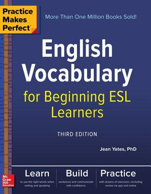 [PDF] [EPUB] Practice Makes Perfect: English Vocabulary for Beginning ESL Learners, Third Edition Download by Jean Yates