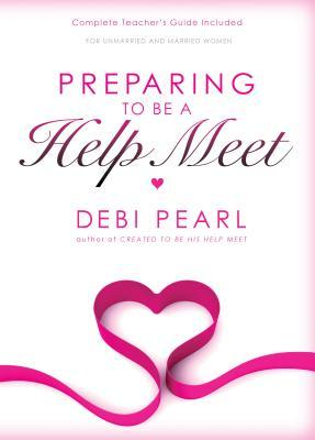 [PDF] [EPUB] Preparing to Be a Help Meet: A Good Marriage Starts Long Before the Wedding Download by Debi Pearl